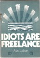 Idiots are Freelance